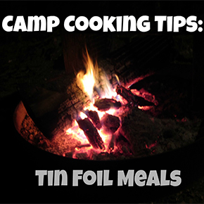 Tin Foil Meals Tips On Campfire Cooking