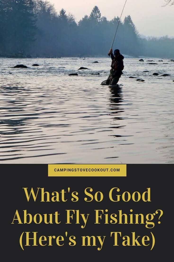 What's So Good About Fly Fishing