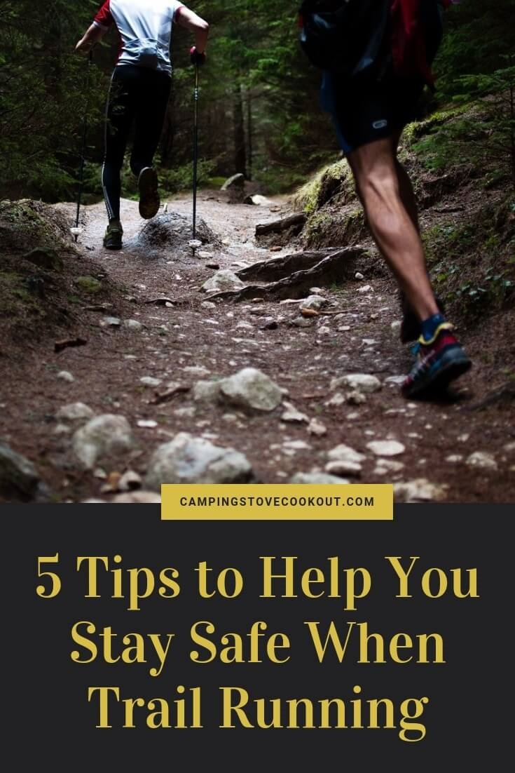 5 Tips to Help You Stay Safe When Trail Running