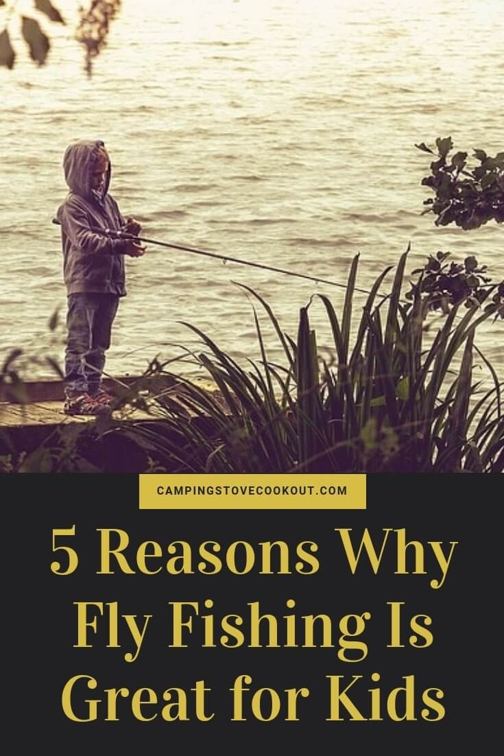 5 Reasons Why Fly Fishing Is Great for Kids