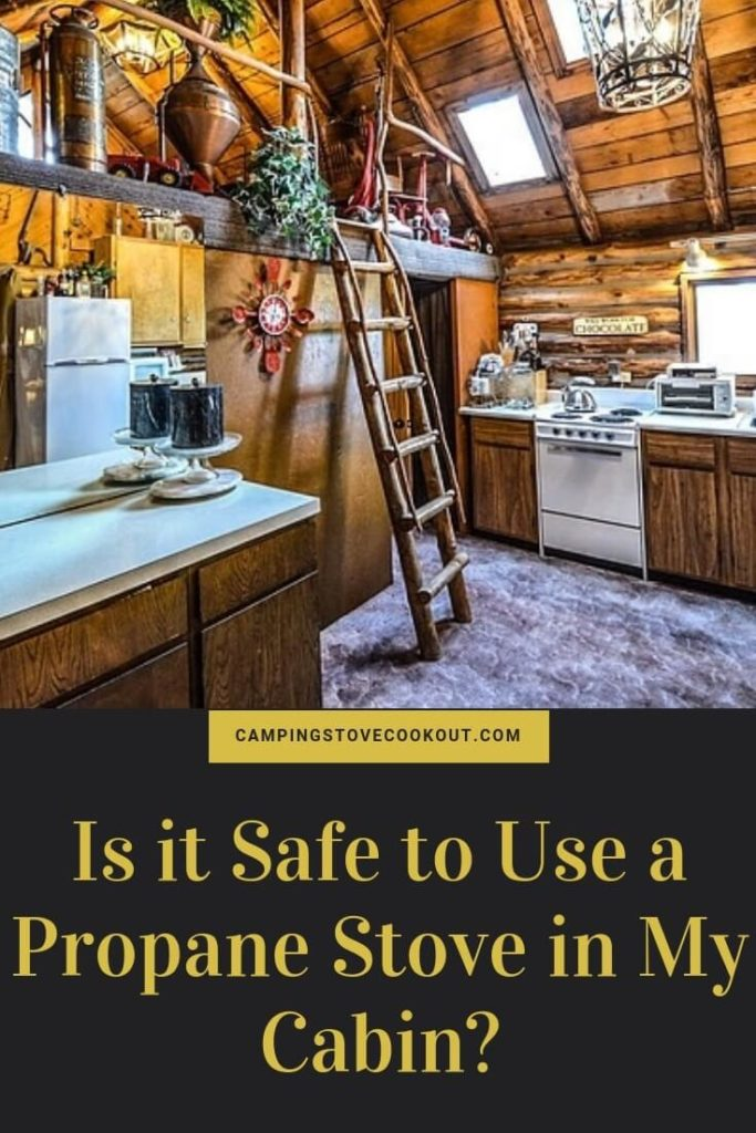 Is it Safe to Use a Propane Stove in My Cabin